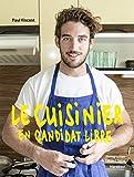 Le cuisinier en candidat libre