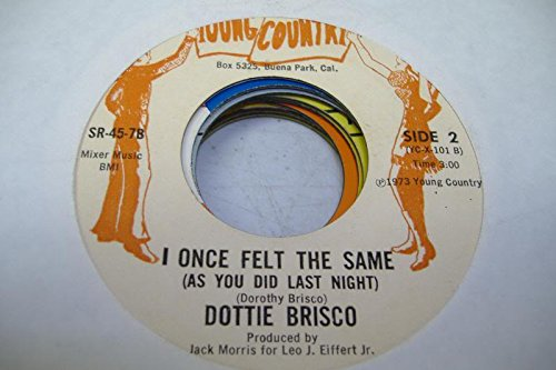 dottie-brisco-45-rpm-i-once-felt-the-same-as-you-did-last-night-right-guy