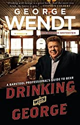 Drinking with George: A Barstool Professional's Guide to Beer by George Wendt (2010-05-18)