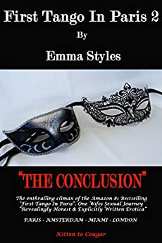 First Tango In Paris 2 - The Conclusion by [Styles, Emma]