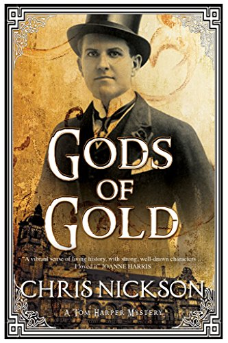 [Gods of Gold: A New Police Procedural Series Set in Late Nineteenth Century Leeds] (By (author)  Chris Nickson) [published: May, 2015]