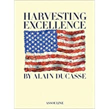 Harvesting Excellence by Alain Ducasse (2002-05-29)