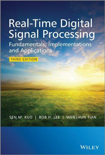 Real-Time Digital Signal Processing: Fundamentals, Implementations and Applications (English Edition) (Texas Tech Elektrotechnik)