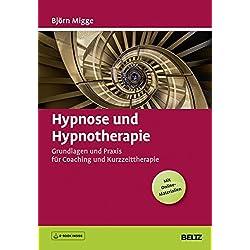 Hypnose und Hypnotherapie: Grundlagen und Praxis für Coaching und Kurzzeittherapie. Mit E-Book inside und Online-Materialien