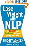 Lose Weight with NLP: Be thinner and...