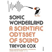 Sonic Wonderland: A Scientific Odyssey of Sound by Cox, Trevor (March 5, 2015) Paperback