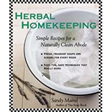 Herbal Homekeeping: Simple Recipes for a Naturally Clean Abode by Sandy Maine (1999-09-02)