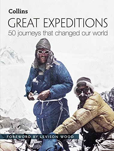 Great Expeditions: 50 Journeys that changed our world (English Edition)