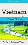 Vietnam Travel Guide: The Top 10 Highlights in Vietnam