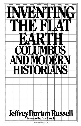 inventing-the-flat-earth-columbus-and-modern-historians