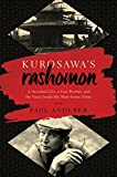 Kurosawa's Rashomon: A Vanished City, a Lost Brother, and the Voice Inside His Iconic...