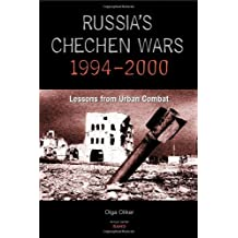 Russia's Chechen Wars 1994-2000:  Lessons from Urban Combat: Lessons from the Urban Combat