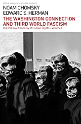 The Washington Connection and Third World Fascism (The Political Economy of Human Rights)