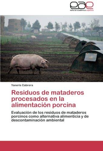 Residuos de Mataderos Procesados En La Alimentacion Porcina por Cabrera Yaneris