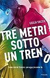 Scarica Libro Tre metri sotto un treno Come vorrei trovare un ragazzo come te (PDF,EPUB,MOBI) Online Italiano Gratis