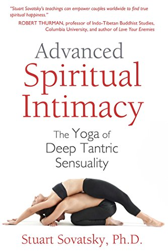 Advanced Spiritual Intimacy: The Yoga of Deep Tantric ...