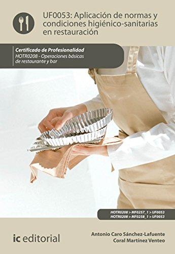 Aplicación de normas y condiciones higiénico-sanitarias en restauración. HOTR0208 por Antonio Caro Sánchez-Lafuente