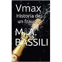 Historia de un fraude: Vmax
