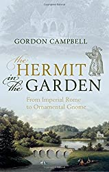 The Hermit in the Garden: From Imperial Rome to Ornamental Gnome by Gordon Campbell (2013-05-05)