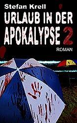 Urlaub in der Apokalypse 2: Horror-Thriller (German Edition)