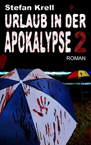 Urlaub in der Apokalypse 2: Horror-Thriller (Von Stücke Eden Alle)