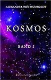 Kosmos: Entwurf einer physischen Weltbeschreibung. Band I