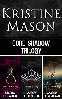 Kristine Mason - C.O.R.E. Shadow Trilogy (C.O.R.E. Series)