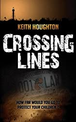 Crossing Lines (Gabe Quinn Thriller #2) (Gabe Quinn Thrillers) (Volume 2) by Keith Houghton (2013-06-14)