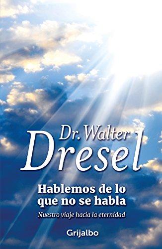 Hablemos de lo que no se habla: Nuestro viaje hacia la eternidad de [Dresel