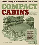 Compact Cabins: Simple Living in 1000 Square Feet or Less by Gerald Rowan (2010-02-05)