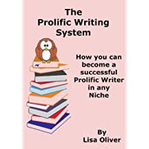 The Prolific Writing System: How you can become a successful prolific writer in any niche (Writing ebooks for fun and profit Book 2) (English Edition)