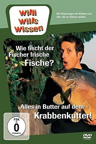 Willi wills wissen - Wie fisch der Fischer frische Fische?/Alles in Butter auf dem Krabbenkutter Fisch-butter