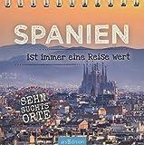 Spanien ist immer eine Reise wert -