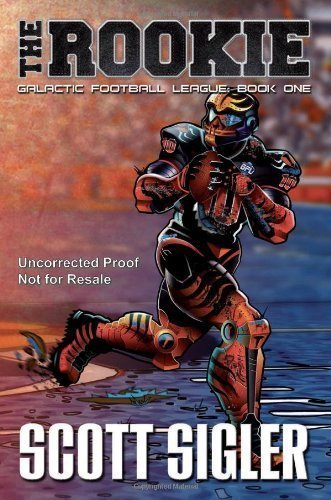 The Rookie (Galactic Football League) by Sigler, Scott (2012) Paperback