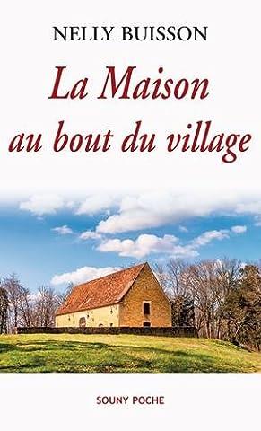 LA MAISON AU BOUT DU VILLAGE -