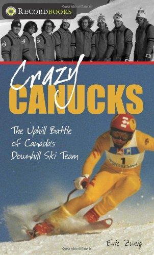 Crazy Canucks: The Uphill Battle of Canada's Downhill Ski Team (Recordbooks (Lorimer)) Test