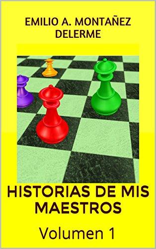 HISTORIAS DE MIS MAESTROS: VOLUMEN 1