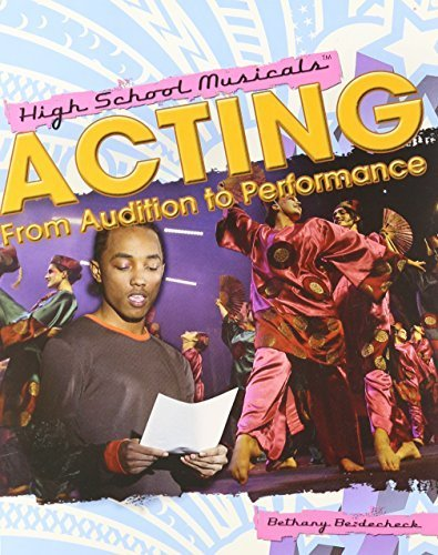 Acting: From Audition to Performance (High School Musicals) by Bezdecheck, Bethany (2009) Paperback