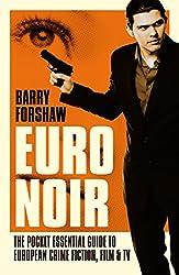 Euro Noir: The Pocket Essential Guide to European Crime Fiction, Film & TV (Pocket Essentials) (Pocket Essentials (Paperback))