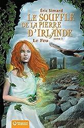 Le Souffle de la Pierre d'Irlande (1) - Le Feu