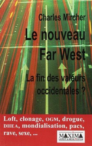 Le nouveau Far West. La fin des valeurs occidentales ? por Charles Mircher