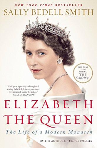 Elizabeth the Queen: The Life of a Modern Monarch por Sally Bedell Smith