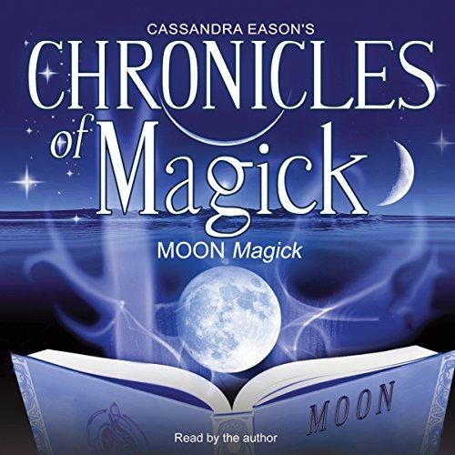 Chronicles of Magick: Moon Magick  Audiolibri