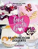 Herzfeld: 33 himmlische Desserts: food with love - Rezepte mit dem Thermomix (Kochen...