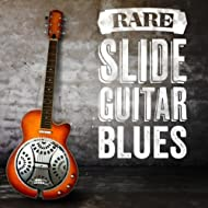 Rare Slide Guitar Blues