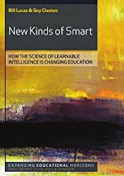 New Kinds Of Smart: How The Science Of Learnable Intelligence Is Changing Education: How the Science of Learnable Intelligence is Changing Education (Expanding Educational Horizons)