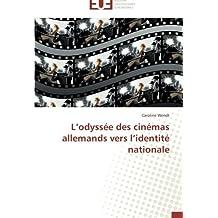 L'odyssée des cinémas allemands vers l'identité nationale (Omn.Univ.Europ.)