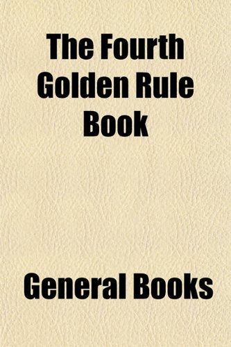 The Fourth Golden Rule Book