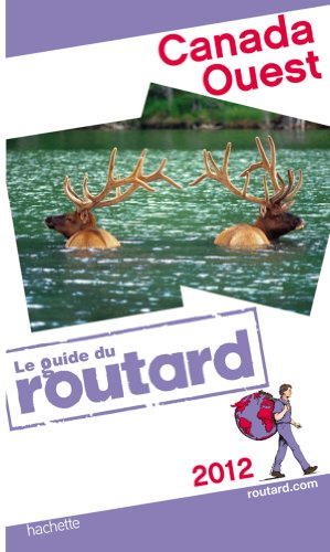 Guide du Routard Canada Ouest 2012