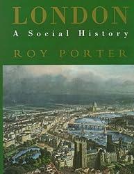 London: A Social History by Roy Porter (1995-02-15)